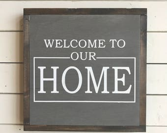 "Welcome to our Home | handmade wood sign | 13"" x 13"" 