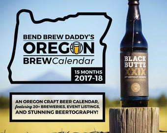2018 Bend Brew Daddy's Oregon BrewCalendar | 15 Month Calendar Featuring 20+ Oregon Craft Breweries, Event Listings & Beer Photography