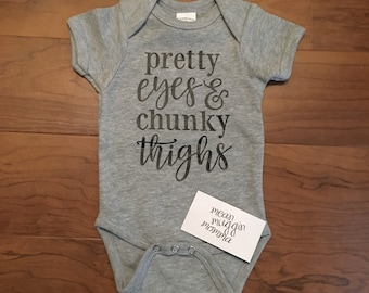 Pretty Eyes & Chunky Thighs - Onesie -ONLY IN GREY / 0-3 Month Size
