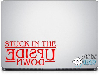 Stuck in the Upside Down Vinyl Decal Backwards Upside Down - Laptop Decal - Car Window Decal - Choose your color