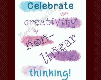 Celebrate the Creativity of Non-Linear Thinking | Creative Mind Quote | Printable | ADHD Gift