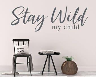 Adventure decal, Stay wild my child wall decal, Kids wall decal, Nursery wall decal, Adventure nursery decor, Nursery wall art RB104