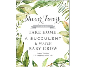 INSTANT DOWNLOAD - Watch Me Grow Sign- Please Take Your Favor - Succulent- Baby Favor Sign