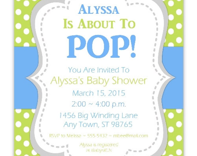 She's About To Pop Invite, Baby Shower Invitation, Green Polka Dot Invitations, Customized for you - 4x6 or 5x7 size - YOU print
