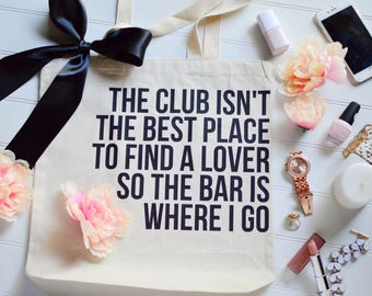 The Club isn't the best place to find a Lover • Ed Sheeran Tote