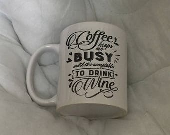 Coffee Keeps Me Busy Until It's Acceptable To Drink Wine, Coffee Mug, Coffee Mugs, Coffee Time, Coffee Lovers, Morning Coffee, Funny Mug