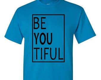 Be You Tiful Shirt, Faith shirt, Christian Shirt, Religious Shirt, Religious Gift, Christian Gift, Church Gift, Christ Shirt, Jesus Shirt
