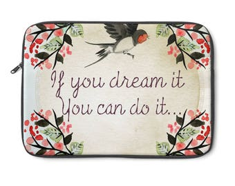 If You Can Dream It You Can Do It Laptop Sleeve