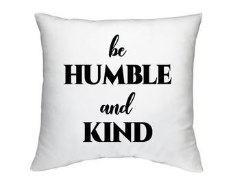 Be Humble and Kind, Iron On Decal, T-shirt Decal, Pillow Cover Decal, Tote Decal, Vinyl Decal, DIY Iron On, Heat Transfer Decal