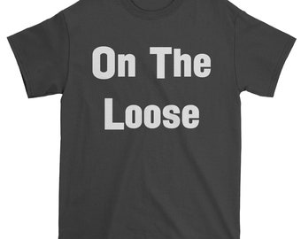 On The Loose Mens T-shirt