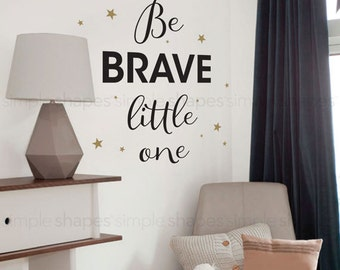 Be Brave Little One Quote Lettering Wall Decal, Wall Words, Inspirational Kids Quote