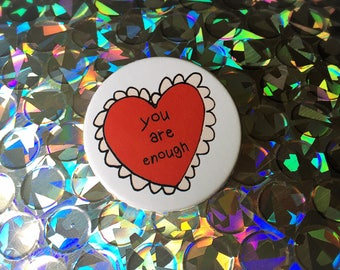 You are Enough Badge