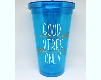 Good vibes only tumbler, good vibes, good vibes only, custom tumbler