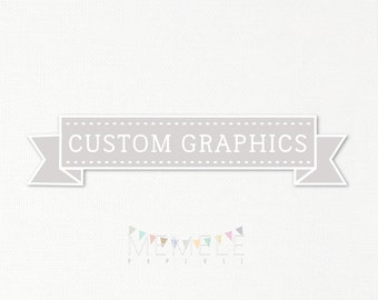 Custom Graphics add-on to any purchase