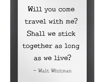 Will You Come Travel With Me? Walt Whitman Quote Print