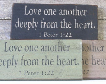 Love One Another Deeply Wooden Sign, Love One Another Deeply Distressed Sign, I Peter 1:22 Wooden Sign, Love Home Decor, Love Handmade Sign