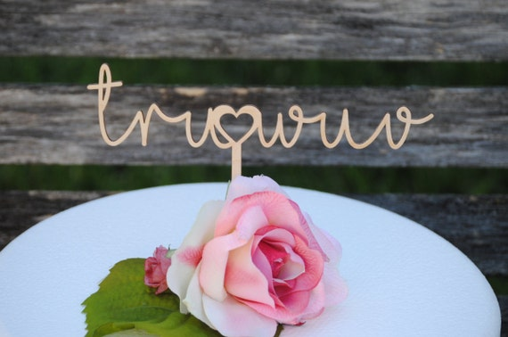 Tru Wuv Cake Topper. True Love. Laser Cut, Or Choose Your Text. Custom Orders Welcome. Wedding, Birthday, Party