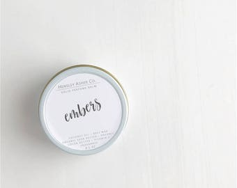 Embers Solid Perfume Balm- fragrance - scent-moisturizer- coconut oil- cocoa oil- vitamin e- shea butter- beeswax-salve- stocking stuffer