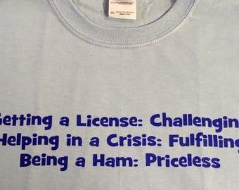 Being a Ham-Priceless ham radio T shirt