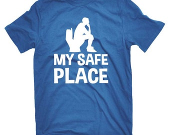 Funny T-shirt For Him My Safe Place Bathroom Humor