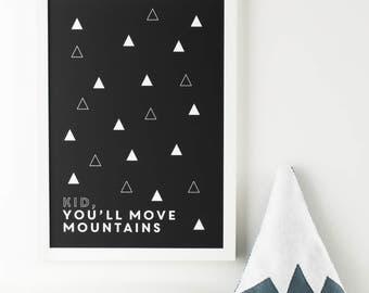 Monochrome Kid, You'll Move Mountains Giclée Print