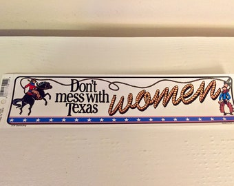 Don't Mess With Texas Women // Vintage Bumpersticker