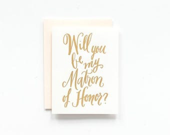 SALE! - Will You Be My Matron of Honor ~ Gold Foil Greeting Card