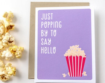 Hello Card - Greeting Cards - Just Because Cards - Stationery Cards - Punny card - Thinking of you - Just Popping By