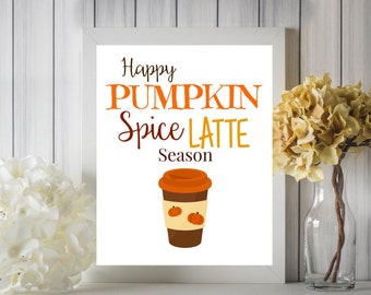 Happy Pumpkin Spice Latte Season PSL Fall Digital Printable Wall Art 8x10