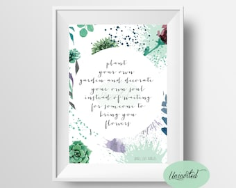 Plant your own garden and decorate your own soul - Jorge Luis Borges - Wall Art