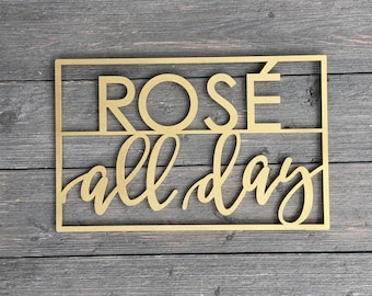 "Rose All Day Small Wall Sign, 14""W x 9""H inches, Wine Sign, Alcohol Sign, Kitchen Dining Room Wall Art Drink Wood Sign Decor Wedding"