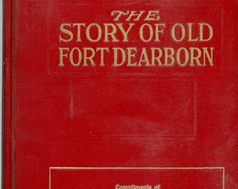 "1912 Antiquarian Book, ""The Story Of Old Fort Dearborn"", First Edition"