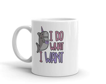 I do what I want Narwhal nauticaul unicorn Mug