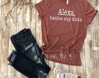 Alexa, Bathe My Kids. Tee