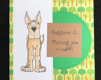 Doggone it...Missing You is Ruff Greeting Card