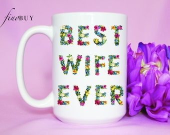 Best Wife Ever Mug, Wife, Mother's Day mug, Birthday Mug