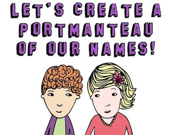 Romantic Greeting Card  Let's Create A Portmanteau of our names