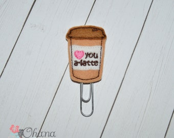 Love You A-Latte Planner Clip | Feltie | Coffee | Latte | Starbucks | Paperclip | Kikki K | EC | Filofax | Erin Condren |