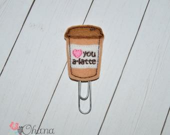 Love You A-Latte Planner Clip | Feltie | Coffee | Latte | Starbucks | Paperclip | Kikki K | EC | Filofax | Erin Condren |