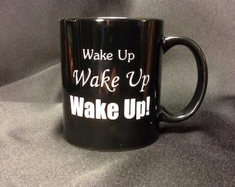 Black Coffee Mug 13 oz. With Deeply Etched Wake up, Wake up, Wake up