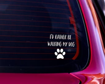 I'd Rather Be Walking My Dog, Dog Decal, Vinyl Decal, Car Window Decal, Laptop Decal, Laptop Sticker, Dog Lover Gift, Dog Sticker, Car Decal
