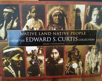 Native Land Native People from the EDWARD S. CURTIS Collection book