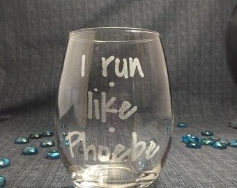 Sand Carved / Engraved - I Run Like Phoebe - Phoebe Buffay - Friends TV Show - GFRND008