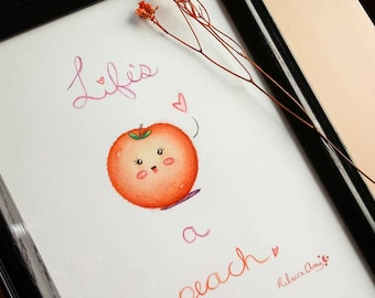 Life's a Peach Cute/Happy Lettering Illustration - made using watercolor and colored pencils