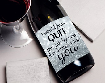 Coworker Christmas gift wine label, Christmas wine bottle label, birthday gift for co-worker, office gift, holiday I would have quit by now