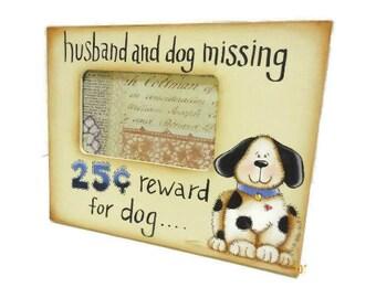 "Photo Frame ""Husband and Dog Missing - Reward For Dog"" | Tole Painted Reward Offered Photo Frame"