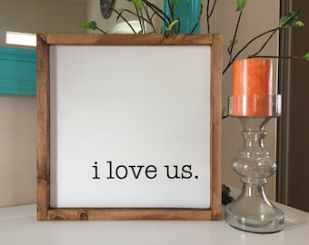 """I Love Us Sign 14""""x14"""" 