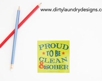 Proud to Be Clean and Sober Sticker