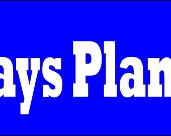 Always Plan Ahea... Bumper Sticker
