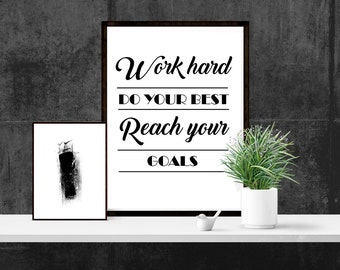 Work hard, Do your best, Reach your goals. Digital Print. Motivational Quote
